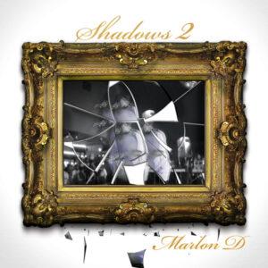 Marlon D – Shadows 2